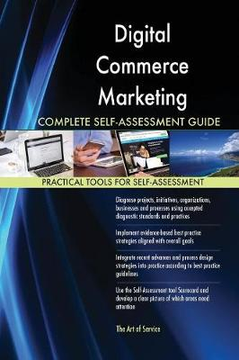 Digital Commerce Marketing Complete Self-Assessment Guide (Paperback)