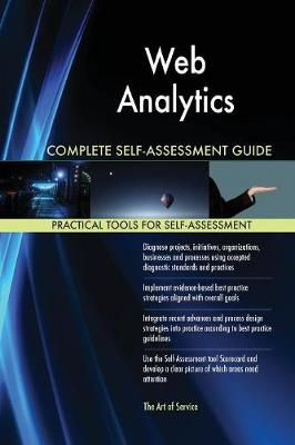 Web Analytics Complete Self-Assessment Guide (Paperback)
