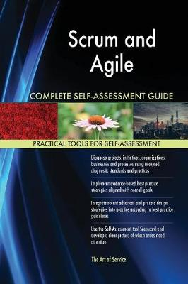 Scrum and Agile Complete Self-Assessment Guide (Paperback)