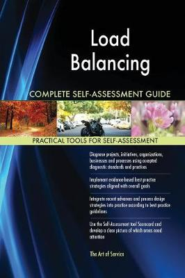 Load Balancing Complete Self-Assessment Guide (Paperback)