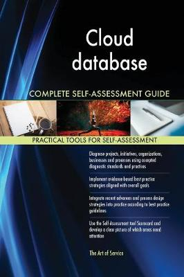 Cloud Database Complete Self-Assessment Guide (Paperback)