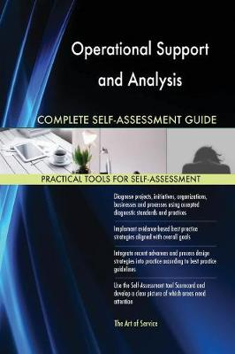 Operational Support and Analysis Complete Self-Assessment Guide (Paperback)