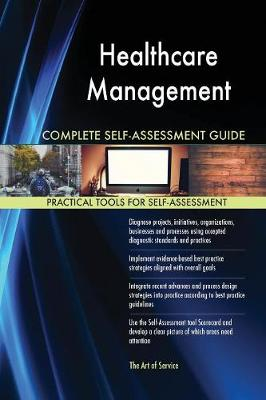 Healthcare Management Complete Self-Assessment Guide (Paperback)