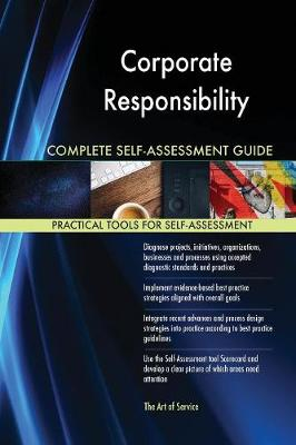 Corporate Responsibility Complete Self-Assessment Guide (Paperback)