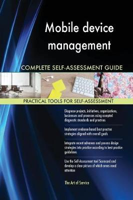 Mobile Device Management Complete Self-Assessment Guide (Paperback)
