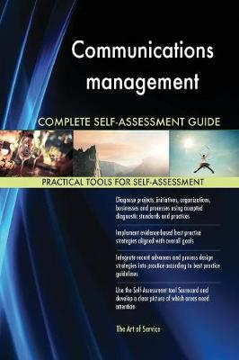Communications Management Complete Self-Assessment Guide (Paperback)