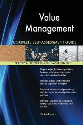Value Management Complete Self-Assessment Guide (Paperback)