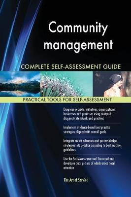 Community Management Complete Self-Assessment Guide (Paperback)