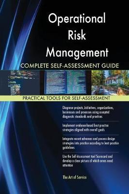 Operational Risk Management Complete Self-Assessment Guide (Paperback)