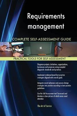 Requirements Management Complete Self-Assessment Guide (Paperback)