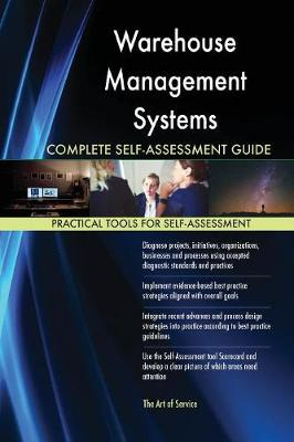 Warehouse Management Systems Complete Self-Assessment Guide (Paperback)