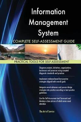 Information Management System Complete Self-Assessment Guide (Paperback)