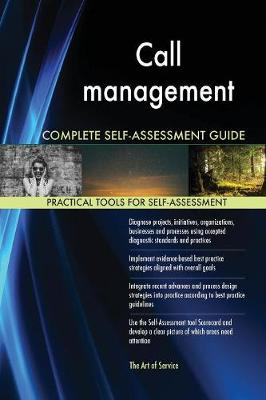 Call Management Complete Self-Assessment Guide (Paperback)