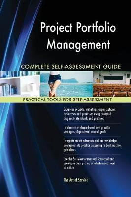 Project Portfolio Management Complete Self-Assessment Guide (Paperback)