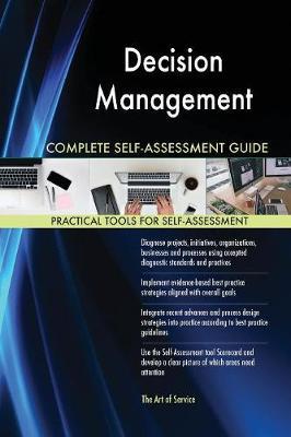 Decision Management Complete Self-Assessment Guide (Paperback)