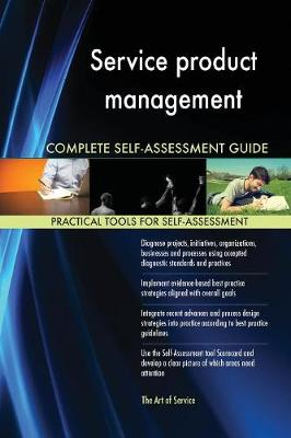 Service Product Management Complete Self-Assessment Guide (Paperback)