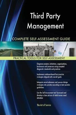 Third Party Management Complete Self-Assessment Guide (Paperback)