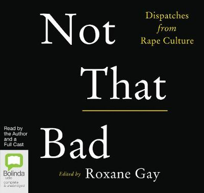 Not That Bad: Dispatches from Rape Culture (CD-Audio)