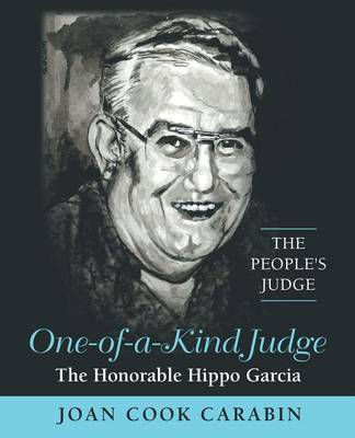 One-Of-A-Kind Judge: The Honorable Hippo Garcia (Paperback)
