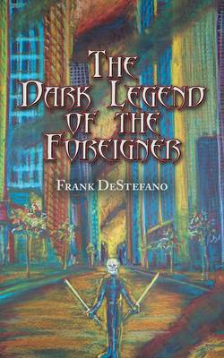 The Dark Legend of the Foreigner (Paperback)