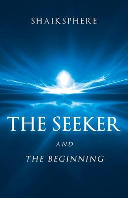 The Seeker and the Beginning (Paperback)