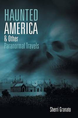 Haunted America & Other Paranormal Travels (Paperback)