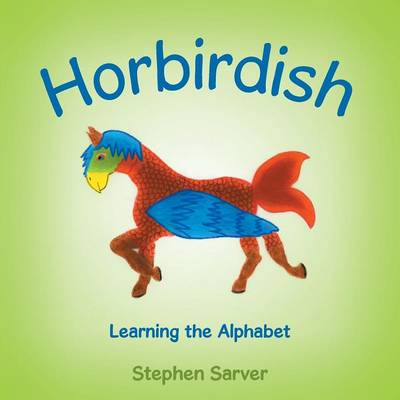 Horbirdish: Learning the Alphabet (Paperback)