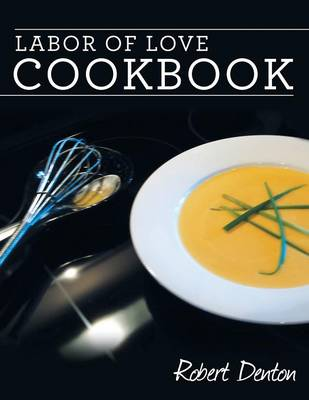 Labor of Love Cookbook (Paperback)