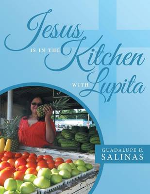 Jesus Is in the Kitchen with Lupita (Paperback)