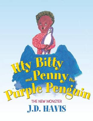 Itty Bitty and Penny the Purple Penguin: The New Monster (Paperback)