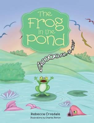 The Frog in the Pond (Hardback)