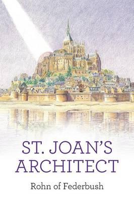 St. Joan's Architect (Paperback)