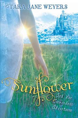 Sunflower: And Her Tremendous Adventures (Paperback)