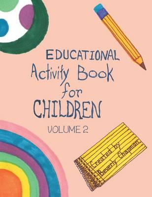 Educational Activity Book for Children Volume 2 (Paperback)