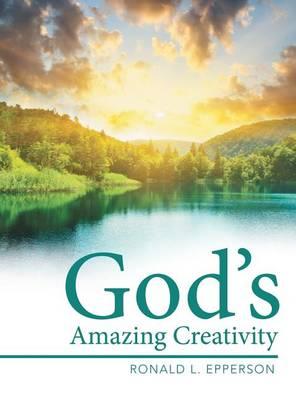 God's Amazing Creativity (Hardback)