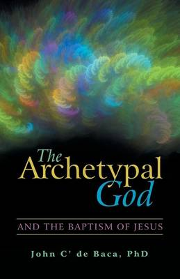 The Archetypal God: And the Baptism of Jesus (Paperback)