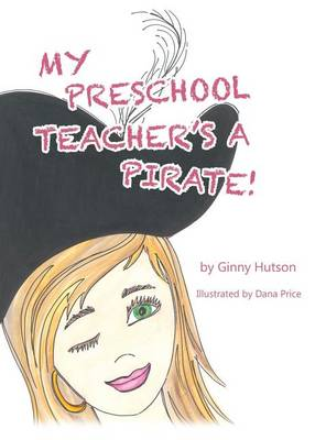 My Preschool Teacher's a Pirate! (Hardback)