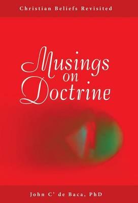 Musings on Doctrine: Christian Beliefs Revisited (Hardback)