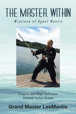 The Master Within: Missions of Agent Mantis (Paperback)