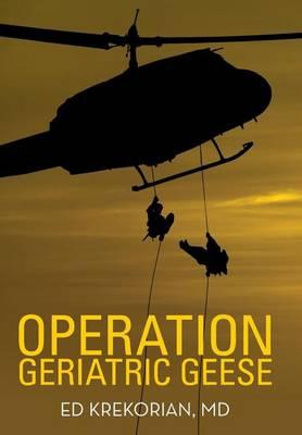 Operation Geriatric Geese (Hardback)