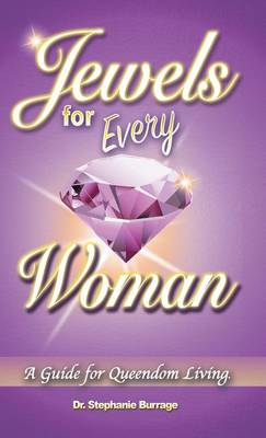Jewels for Every Woman: A Guide for Queendom Living (Hardback)