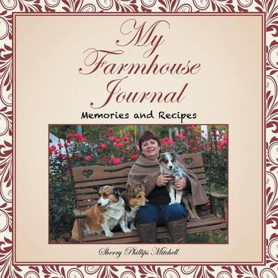 My Farmhouse Journal: Memories and Recipes (Paperback)