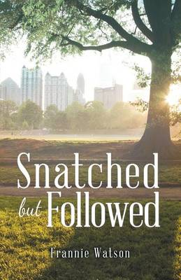 Snatched But Followed (Paperback)