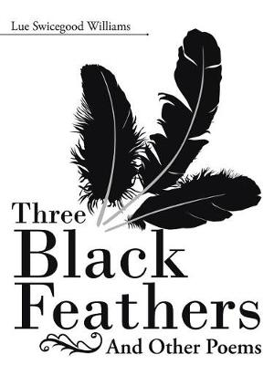 Three Black Feathers: And Other Poems (Paperback)