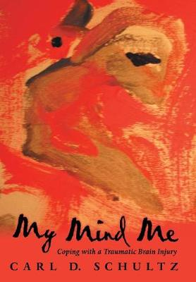 My Mind Me: Coping with a Traumatic Brain Injury (Hardback)