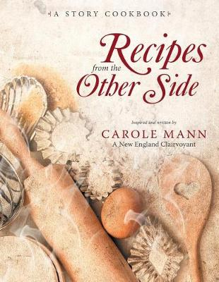 Recipes from the Other Side: A Story Cookbook (Paperback)
