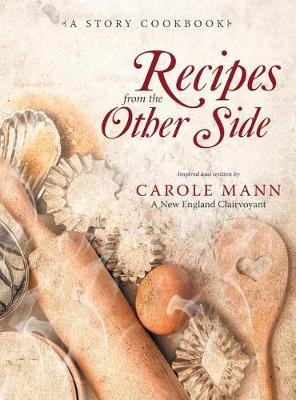 Recipes from the Other Side: A Story Cookbook (Hardback)