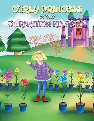 Curly Princess of the Carnation Kingdom (Paperback)