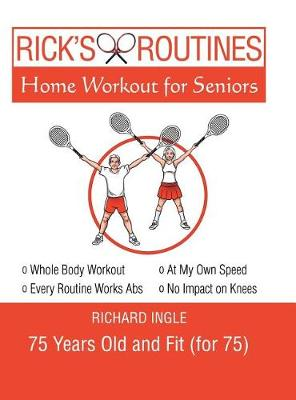 Rick's Routines: Home Workout for Seniors (Hardback)