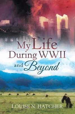 My Life During WWII and Beyond (Paperback)
